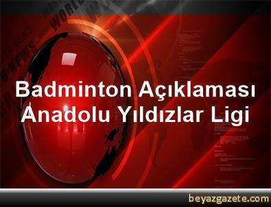 Badminton Açıklaması Anadolu Yıldızlar Ligi