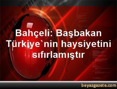 Bahçeli: Başbakan Türkiye'nin haysiyetini sıfırlamıştır