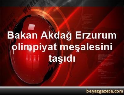 Bakan Akdağ, Erzurum olimpiyat meşalesini taşıdı