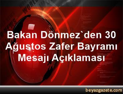 Bakan Dönmez'den 30 Ağustos Zafer Bayramı Mesajı Açıklaması