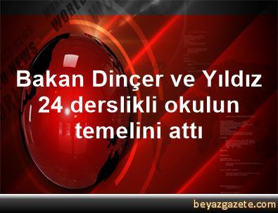 Bakan Dinçer ve Yıldız,  24 derslikli okulun temelini attı