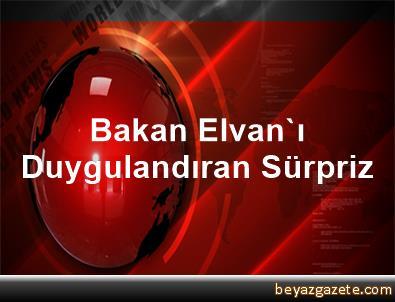 Bakan Elvan'ı Duygulandıran Sürpriz