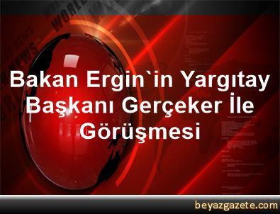 Bakan Ergin'in Yargıtay Başkanı Gerçeker İle Görüşmesi