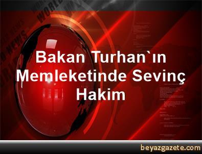 Bakan Turhan'ın Memleketinde Sevinç Hakim