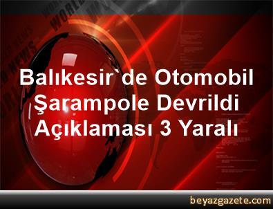 Balıkesir'de Otomobil Şarampole Devrildi Açıklaması 3 Yaralı
