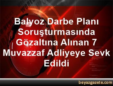 Balyoz Darbe Planı Soruşturmasında Gözaltına Alınan 7 Muvazzaf Adliyeye Sevk Edildi