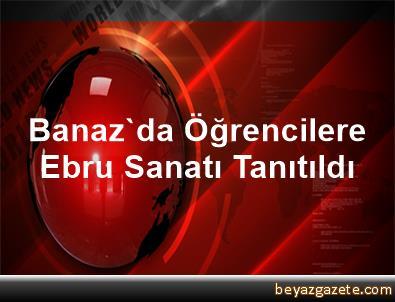 Banaz'da Öğrencilere Ebru Sanatı Tanıtıldı