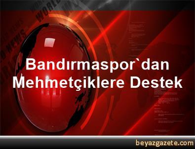 Bandırmaspor'dan Mehmetçiklere Destek