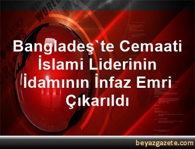 Bangladeş'te Cemaati İslami Liderinin İdamının İnfaz Emri Çıkarıldı