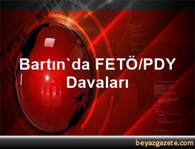 Bartın'da FETÖ/PDY Davaları