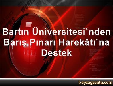 Bartın Üniversitesi'nden Barış Pınarı Harekâtı'na Destek