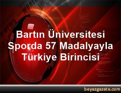 Bartın Üniversitesi Sporda 57 Madalyayla Türkiye Birincisi