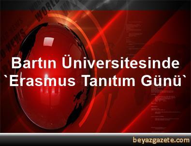 Bartın Üniversitesinde 'Erasmus Tanıtım Günü'