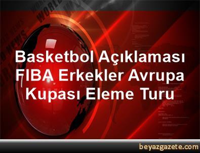 Basketbol Açıklaması FIBA Erkekler Avrupa Kupası Eleme Turu