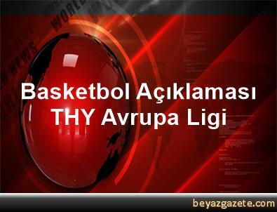 Basketbol Açıklaması THY Avrupa Ligi