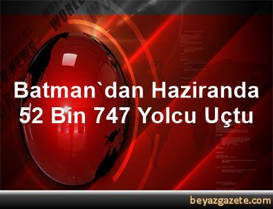 Batman'dan Haziranda 52 Bin 747 Yolcu Uçtu