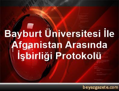 Bayburt Üniversitesi İle Afganistan Arasında İşbirliği Protokolü