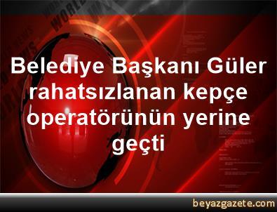 Belediye Başkanı Güler, rahatsızlanan kepçe operatörünün yerine geçti