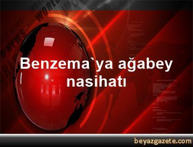 Benzema'ya ağabey nasihatı