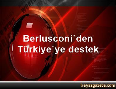 Berlusconi'den Türkiye'ye destek