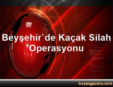 Beyşehir'de Kaçak Silah Operasyonu