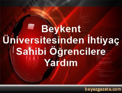 Beykent Üniversitesinden İhtiyaç Sahibi Öğrencilere Yardım