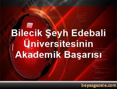 Bilecik Şeyh Edebali Üniversitesinin Akademik Başarısı