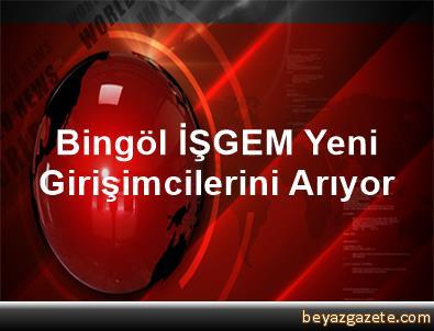 Bingöl İŞGEM Yeni Girişimcilerini Arıyor
