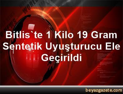Bitlis'te 1 Kilo 19 Gram Sentetik Uyuşturucu Ele Geçirildi
