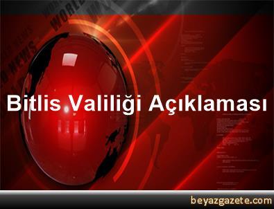 Bitlis Valiliği Açıklaması
