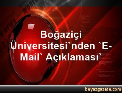 Boğaziçi Üniversitesi'nden 'E-Mail' Açıklaması'
