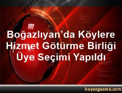 Boğazlıyan'da Köylere Hizmet Götürme Birliği Üye Seçimi Yapıldı