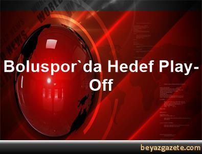 Boluspor'da Hedef Play-Off