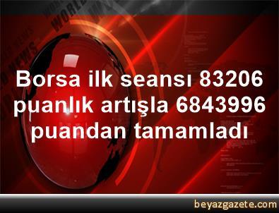 Borsa, ilk seansı 832,06 puanlık artışla 68439,96 puandan tamamladı