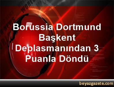 Borussia Dortmund, Başkent Deplasmanından 3 Puanla Döndü