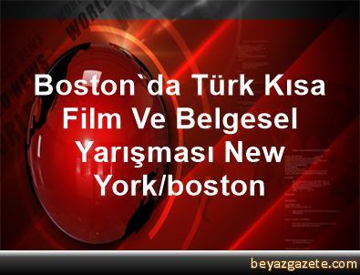 Boston'da Türk Kısa Film Ve Belgesel Yarışması New York/boston