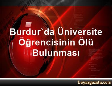 Burdur'da Üniversite Öğrencisinin Ölü Bulunması