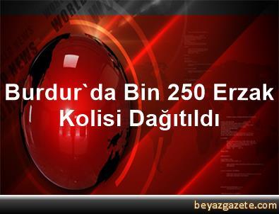 Burdur'da Bin 250 Erzak Kolisi Dağıtıldı