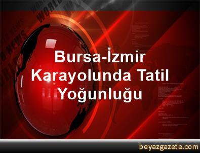 Bursa-İzmir Karayolunda Tatil Yoğunluğu