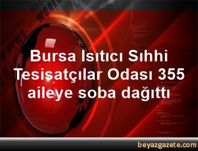 Bursa Isıtıcı Sıhhi Tesisatçılar Odası 355 aileye soba dağıttı