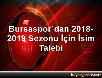 Bursaspor'dan 2018-2019 Sezonu İçin İsim Talebi