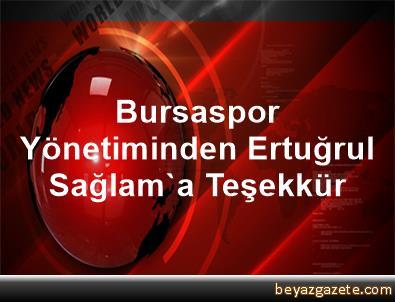 Bursaspor Yönetiminden Ertuğrul Sağlam'a Teşekkür