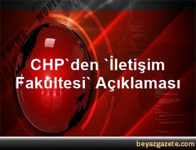 CHP'den 'İletişim Fakültesi' Açıklaması