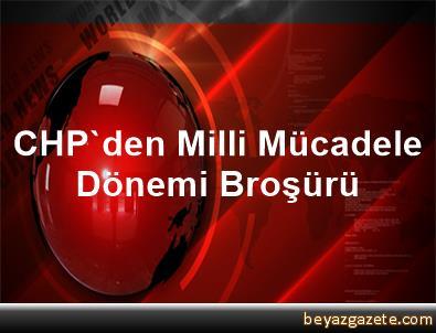 CHP'den Milli Mücadele Dönemi Broşürü