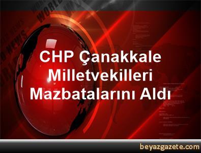 CHP Çanakkale Milletvekilleri Mazbatalarını Aldı