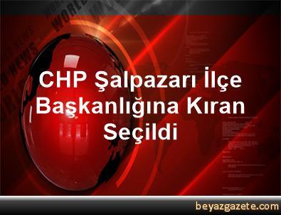 CHP Şalpazarı İlçe Başkanlığına Kıran Seçildi