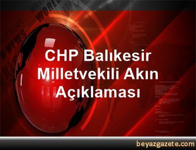 CHP Balıkesir Milletvekili Akın Açıklaması