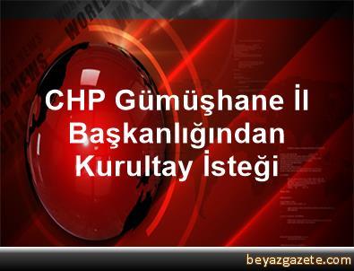 CHP Gümüşhane İl Başkanlığından Kurultay İsteği