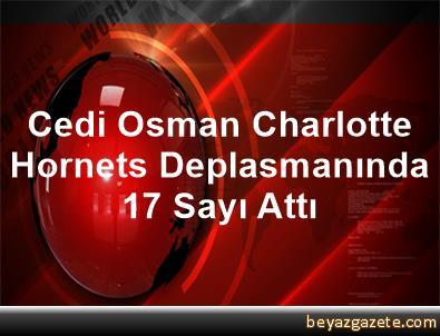 Cedi Osman, Charlotte Hornets Deplasmanında 17 Sayı Attı