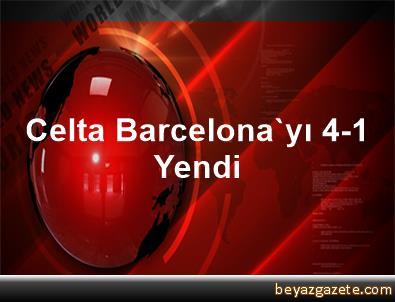 Celta, Barcelona'yı 4-1 Yendi